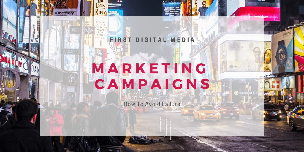Marketing Campaigns: How To Avoid Failure