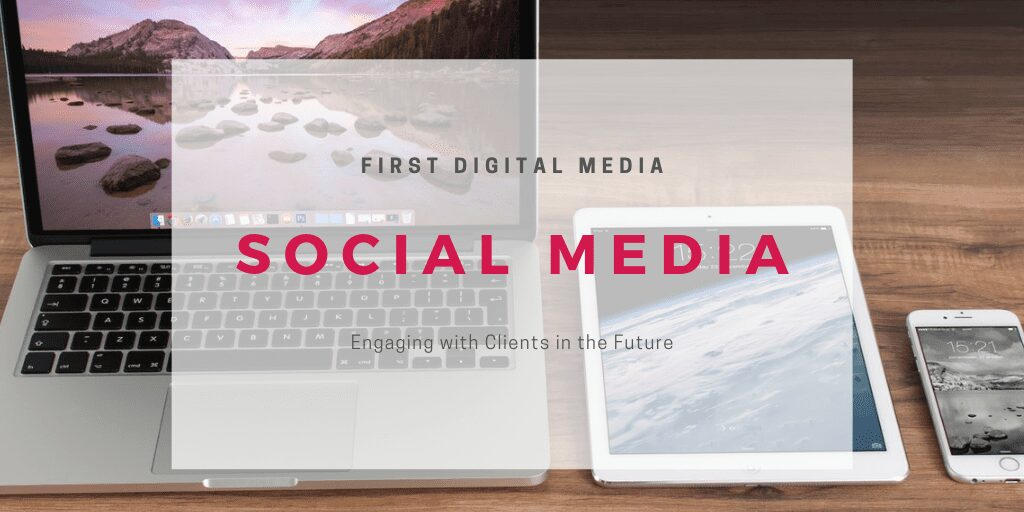 Social Media: Engaging With Clients In The Future