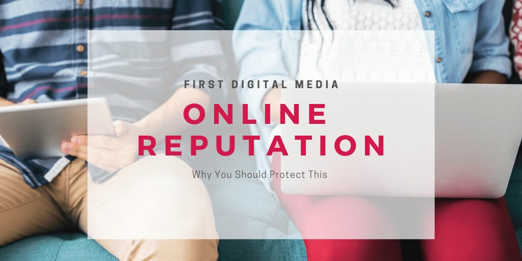 Why You Should Protect Your Online Reputation